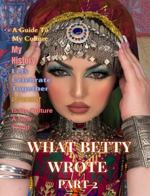 What Betty Wrote: Culture, Traditions & Life Part 2