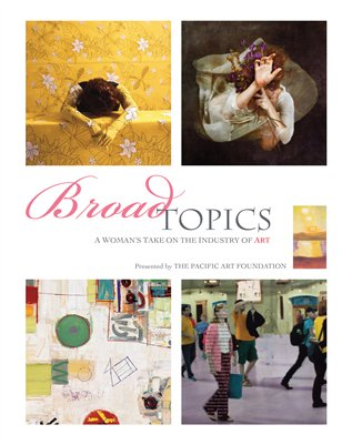 Pacific Art Foundation: BROAD TOPICS