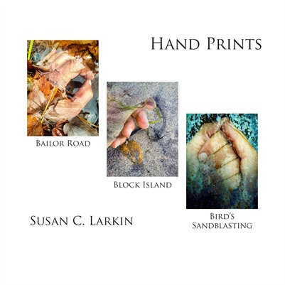 Hand Prints: Bailor Road, Block Island, Bird's Sandblasting