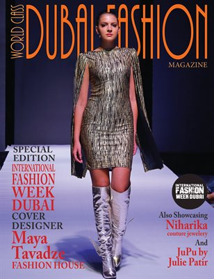 World Class Dubai Fashion Magazine with Maya  Tavadze Fashion House