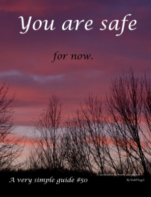 You are safe - for now.