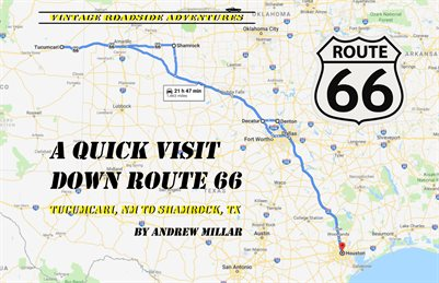 A Quick Visit Down Route 66 - Tucumcari, NM to Shamrock, TX