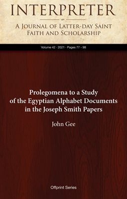 Prolegomena to a Study of the Egyptian Alphabet Documents in the Joseph Smith Papers