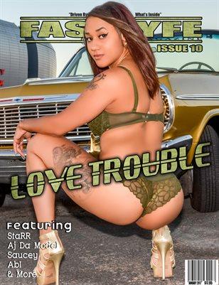 FASSLYFE MAGAZINE ISSUE 10 LOVE TROUBLE