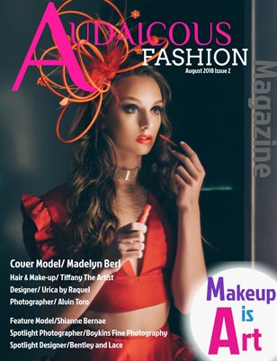 Audacious Fashion Magazine Makeup is Art August 2018 Issue 2