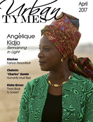 Urban Tymes April Issue Featuring Angelique Kidjo