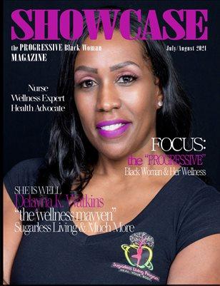 "SHOWCASE Magazine the ""PROGRESSIVE"" Black Woman July/August 2021 Edition"