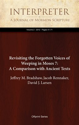 Revisiting the Forgotten Voices of Weeping in Moses 7: A Comparison with Ancient Texts