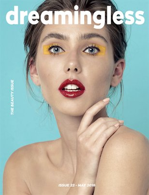 DREAMINGLESS MAGAZINE - THE BEAUTY ISSUE - ISSUE 22.5