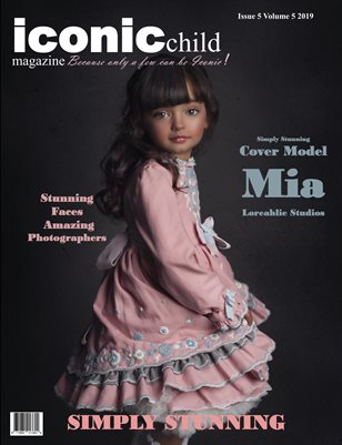 Iconic Child magazine Simply Stunning Issue 5 Volume 5 2019