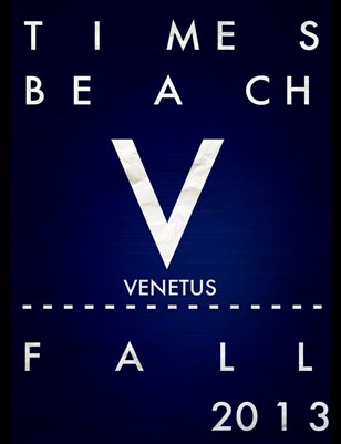 Times Beach Magazine - Venetus: Fall 2013