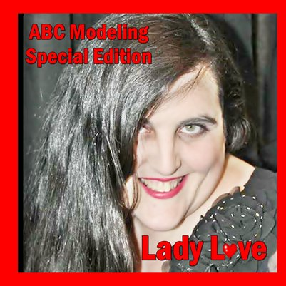 Special Edition ABC Modeling Lady Love