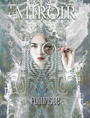 MIROIR MAGAZINE • Futuriste • Nina Pak