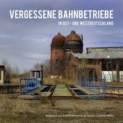 Vergessene Bahnbetriebe Vol.1