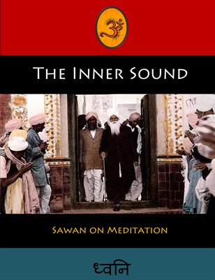 The Inner Sound: Sawan on Meditation