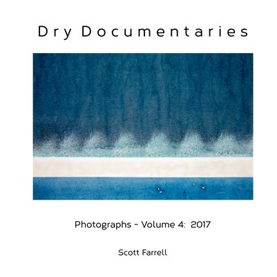 Dry Documentaries:  Photographs - Volume 4 (2017)