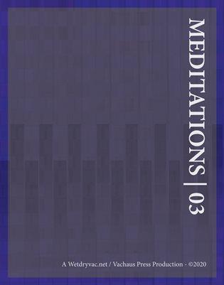 MEDITATIONS | 03