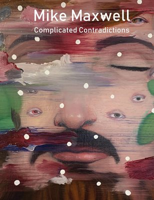 Mike Maxwell: Complicated Contradictions, Proof Edition II