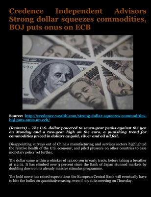 Credence Independent Advisors Strong dollar squeezes commodities, BOJ puts onus on ECB