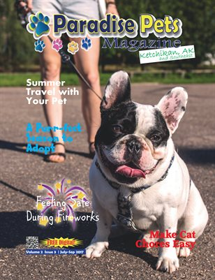 Paradise Pets Magazine, Ketchikan, AK Vol. 2 Issue 3 | July-Sep 2017