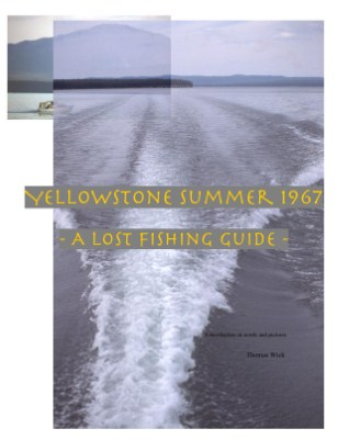 Yellowstone Summer 1967: A Lost Fishing Guide