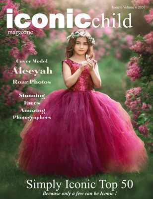 Iconic Child Magazine Issue 6 Volume 6 2020 Simply Iconic Edition