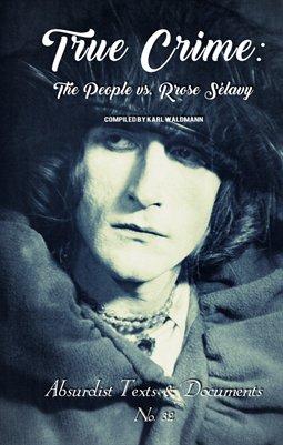 True Crime: The People vs. Rrose Sélavy