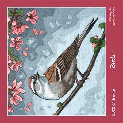 2022 Bird Calendar by Maxine Wolodko