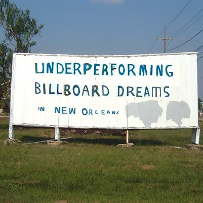 Underperfoming Billboard Dreams in New Orleans