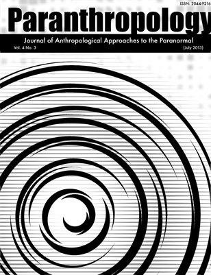 Paranthropology: Journal of Anthropological Approaches to the Paranormal Vol. 4 No. 3 (July 2013)