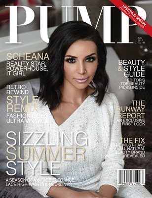 PUMP Fashion Lifestyle Magazine - August 2017 Edition featuring Scheana Marie of Vanderpump Rules on Bravo TV
