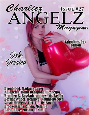 Charliez Angelz Issue #27- VDAY - JXK Jessica