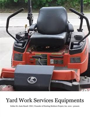 Hurting Mothers Project, Inc.  DBA   Yard Work Services Equipments