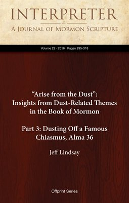 """Arise from the Dust"": Insights from Dust-Related Themes in the Book of Mormon (Part 3: Dusting Off a Famous Chiasmus, Alma 36)"