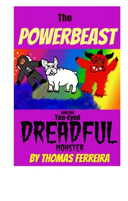 The Powerbeast and the Ten-Eyed Dreadful Monster