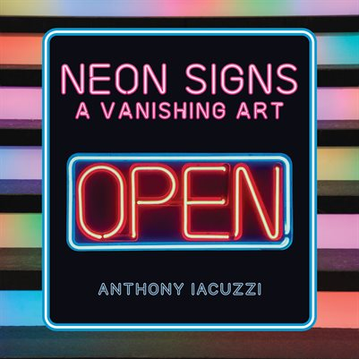 Neon Signs: A Vanishing Art