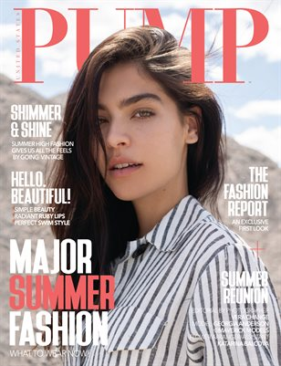 PUMP Magazine - The Major Fashion Edition - Vol. 4 - July 2018