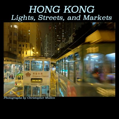 Hong Kong: Lights, Streets, and Markets