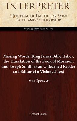 Missing Words: King James Bible Italics, the Translation of the Book of Mormon, and Joseph Smith as an Unlearned Reader