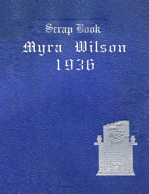 1936 Myra Wilson Scrapbook