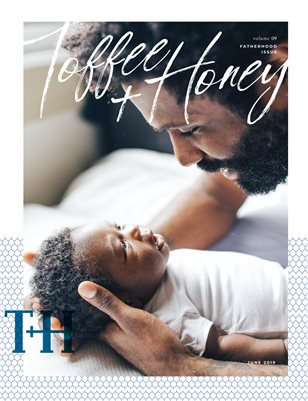 Toffee&Honey June 2019 Fatherhood