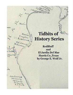 TIDBITS OF HISTORY SERIES Redbluff & El Jardin Del Mar