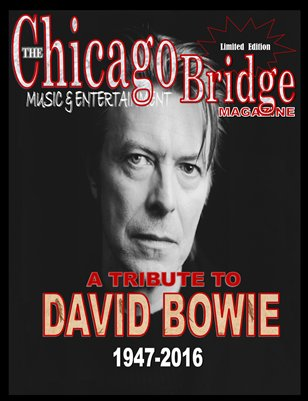 "The Chicago Bridge Magazine ""A Tribute To David Bowie"""