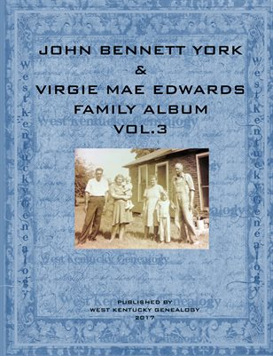 VOL.3 JOHN BENNETT YORK & VIRGIE MAE EDWARDS FAMILY ALBUM
