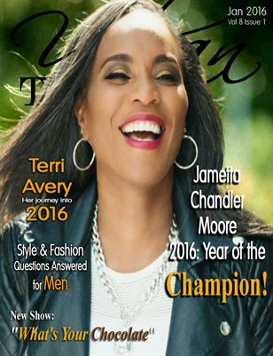 January 2016 Issue Featuring Jametta Chandler Moore!