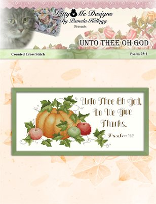 Unto Thee Oh God Counted Cross Stitch Pattern