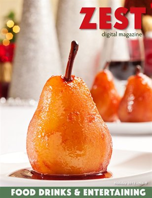 ZEST: Food, Drinks & Entertaining - Holiday 2012