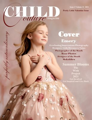 Child Couture Magazine Issue 2 Volume 11 2021 Pretty Little Valentine
