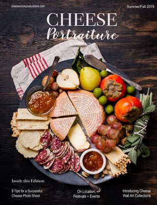 Cheese Portraiture - Summer/Fall 2019