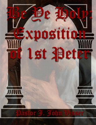 Be Ye Holy: Exposition of 1st Peter